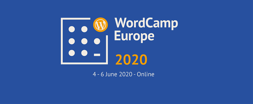 WCEU 2020 Moves Online in May 2020 WordPress news