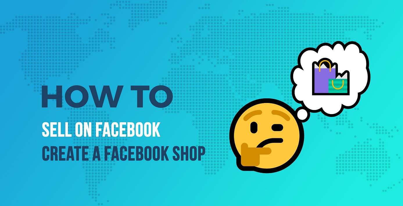 How to Sell on Facebook: Create a Facebook Shop