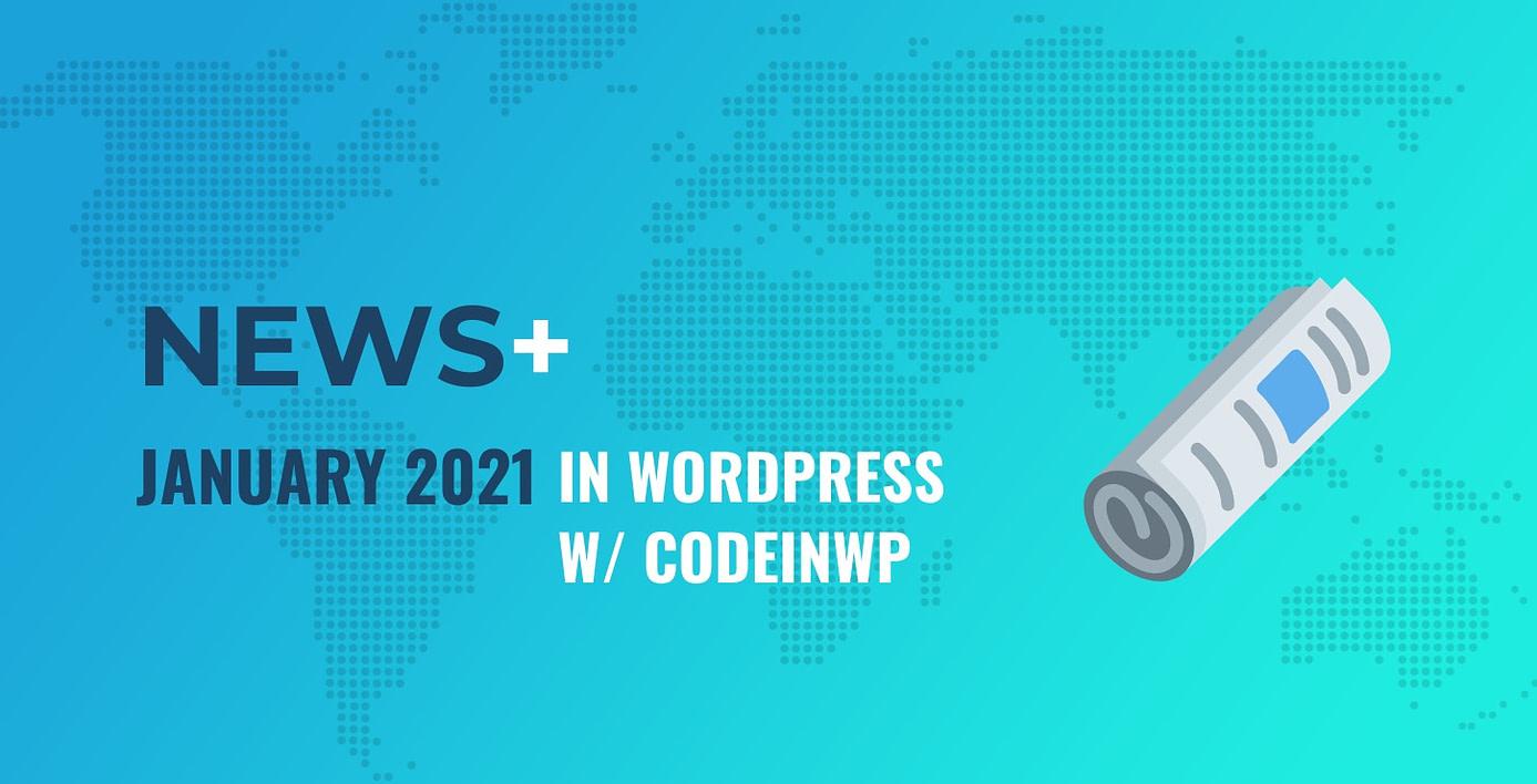 "WordPress 5.6 Is Here, State of the Word, ""Learn WordPress"" Launches - January 2021 WordPress News w/ CodeinWP"