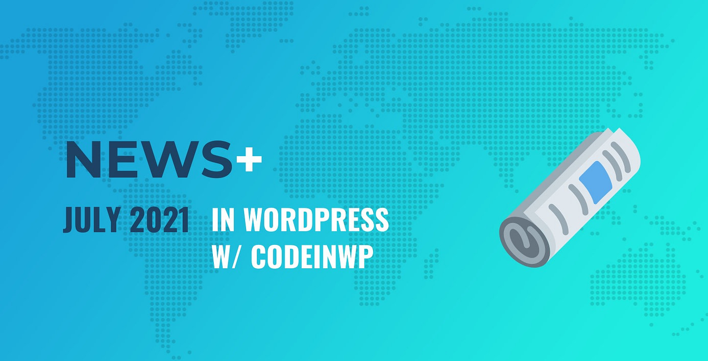 WordPress 5.8 Beta 3, Day One Joins Automattic, CC Search Coming to WP - July 2021 WordPress News w/ CodeinWP