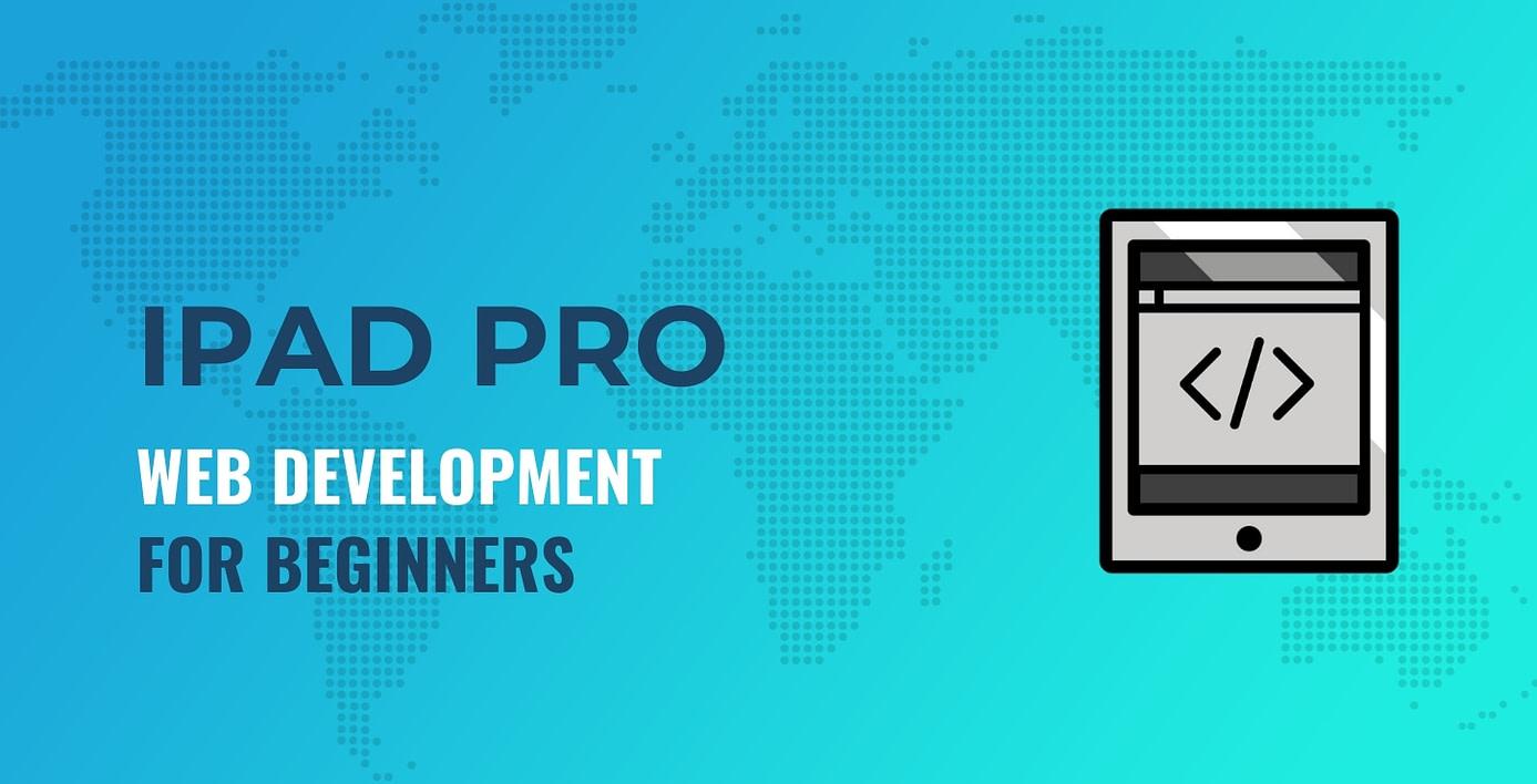 iPad Pro for web development