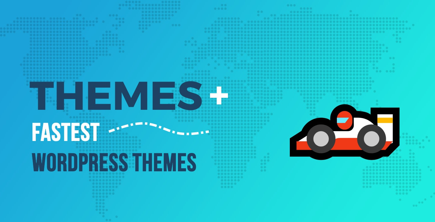 Fastest WordPress Themes – Improve SEO and Page Speed