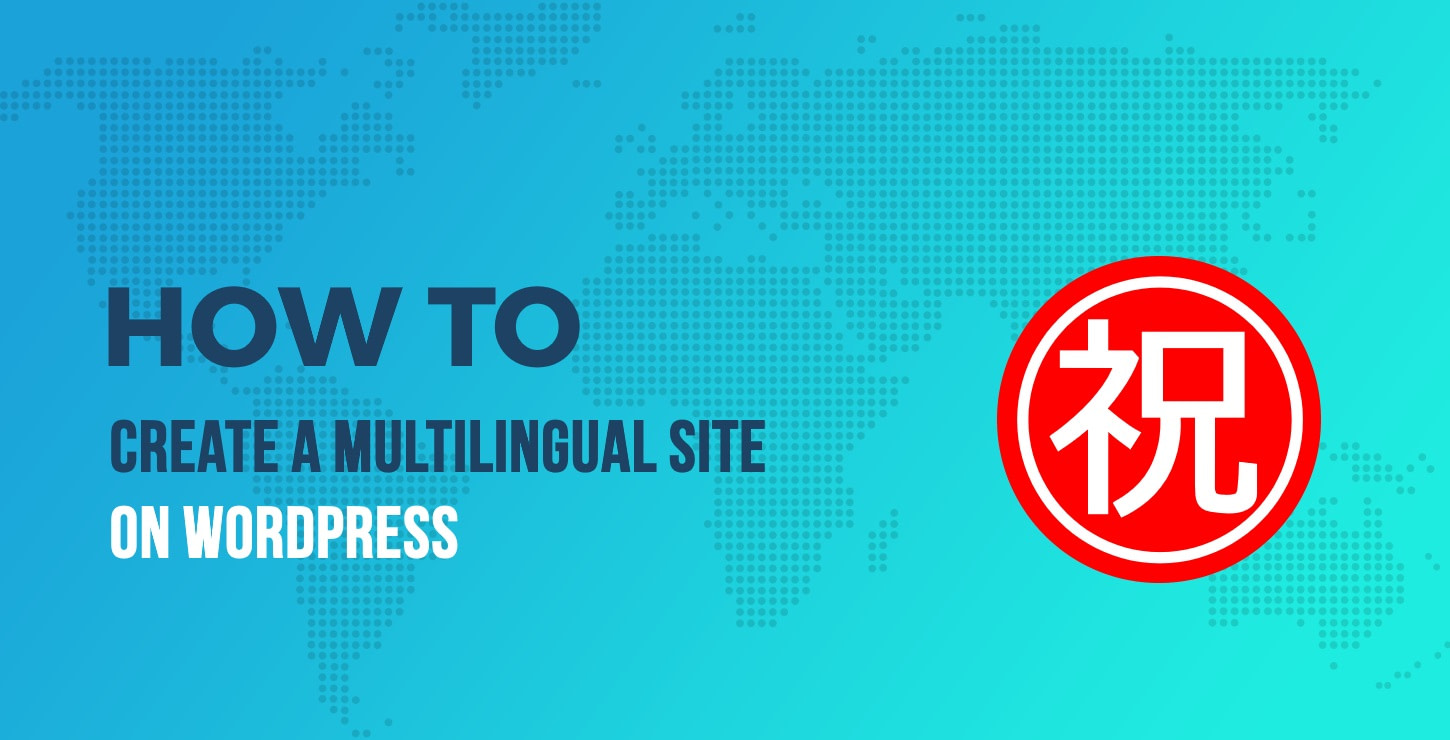 How to Create a WordPress Multilingual Site