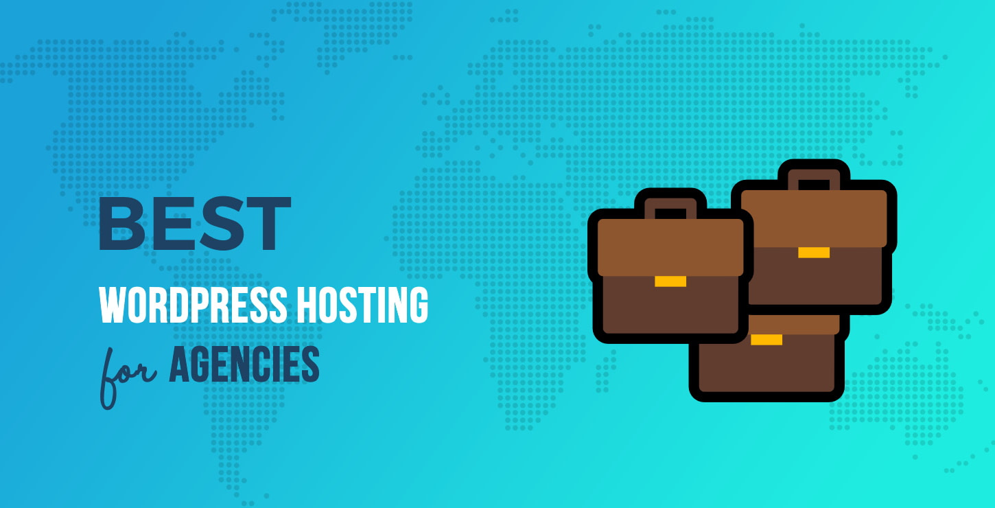Best WordPress Hosting for Agencies