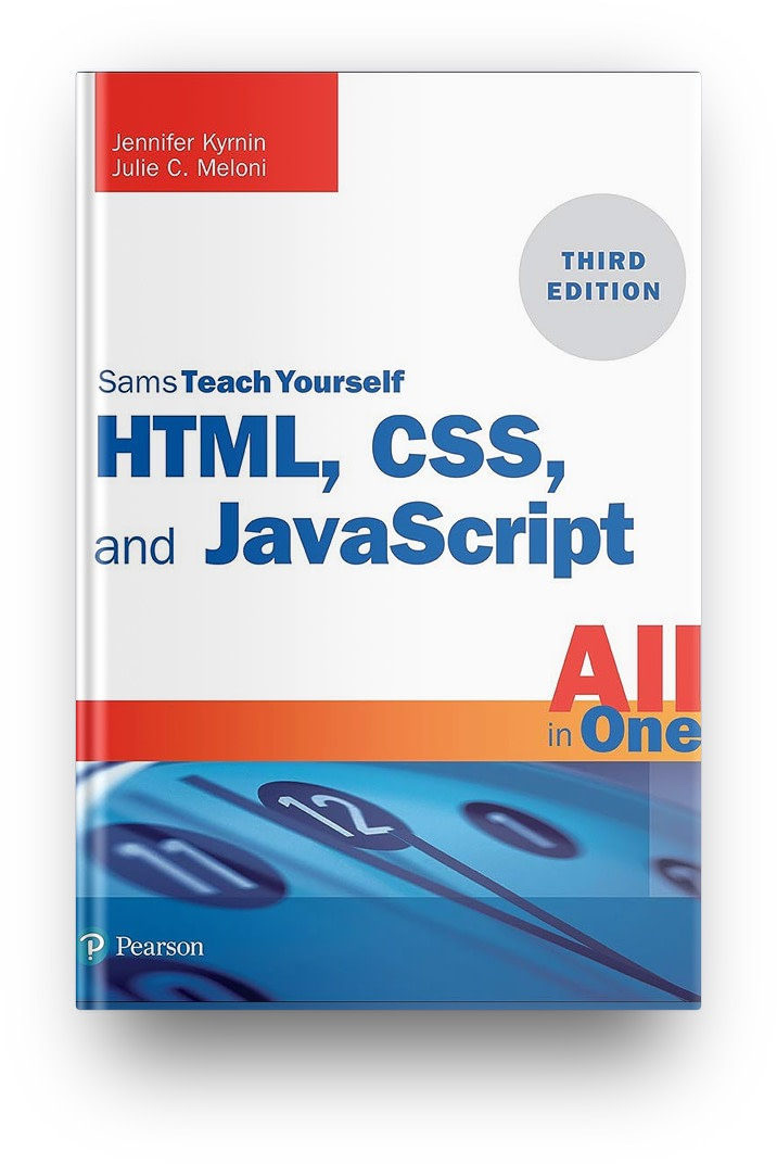HTML, CSS and JavaScript: All in One