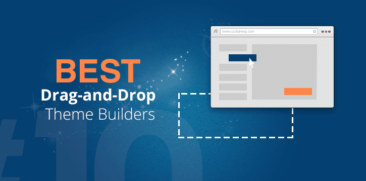 Best Drag-and-Drop WordPress Theme Builders
