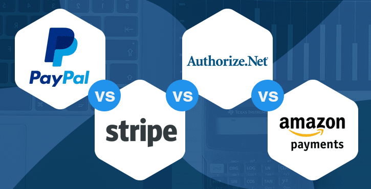 PayPal vs Stripe vs Authorize vs Amazon Payments