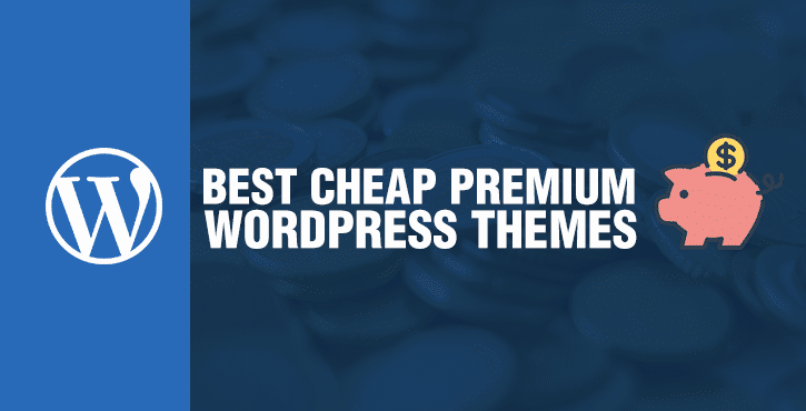 Best Cheap Premium WordPress Themes