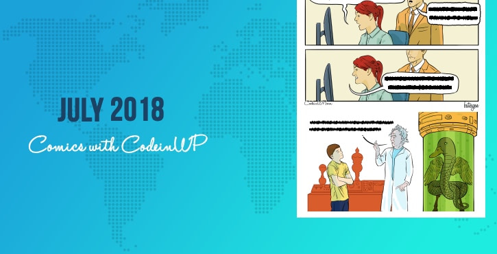 July 2018 Comics with CodeinWP: Sitemaps, Hourly Rates, Product Features, Flat-Earthers, Armageddon