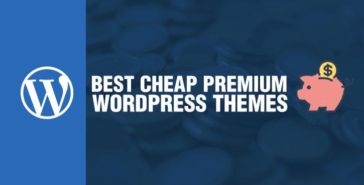 Best Cheap Premium WordPress Themes