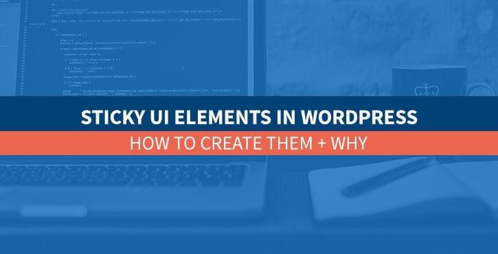 Sticky UI Elements in WordPress