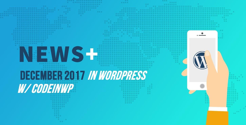 December 2017 WordPress News