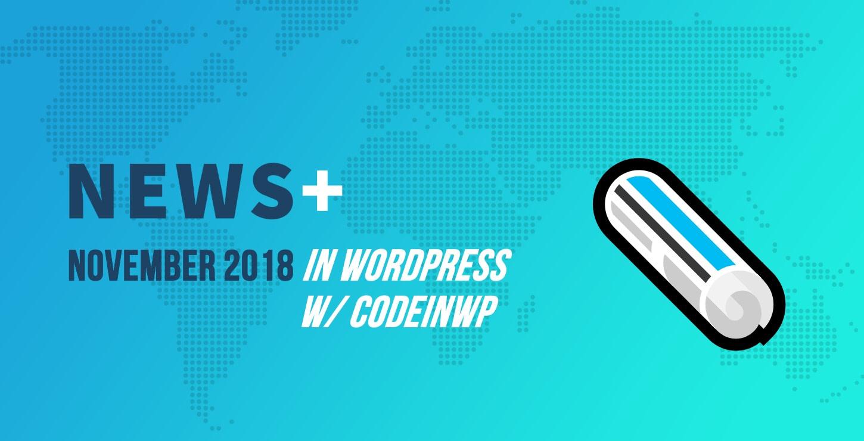 November 2018 WordPress News w/ CodeinWP