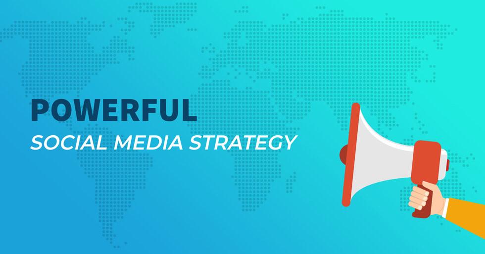 Powerful social media strategy