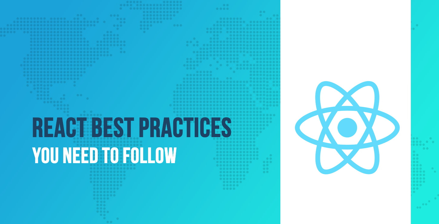 15 React Best Practices You Need to Follow in 2021