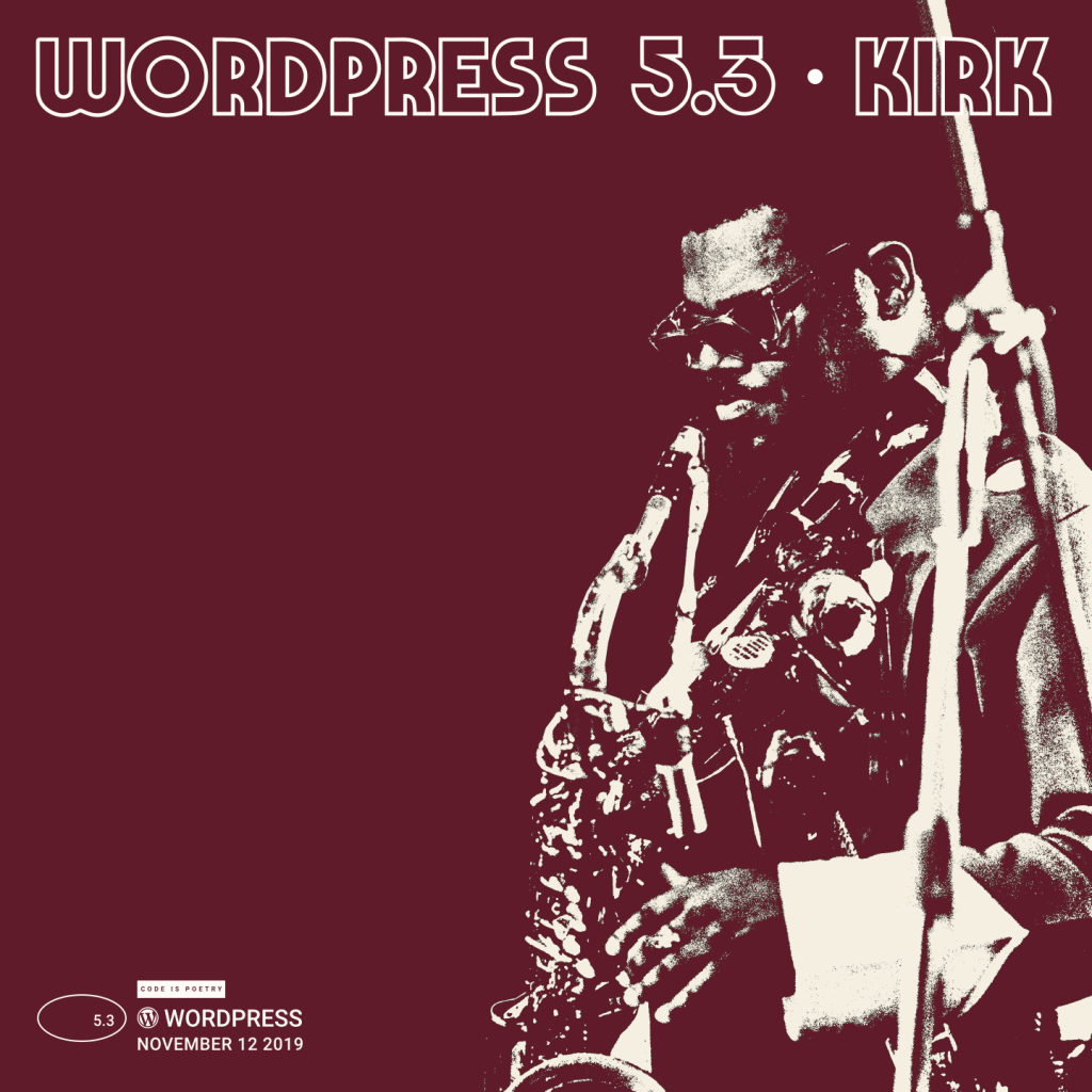 December 2019 WordPress News - WordPress 5.3 Kirk