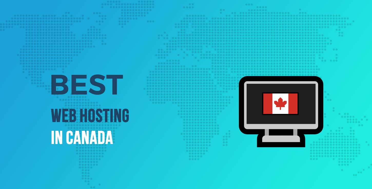 Best Web Hosting in Canada: 6 Top Hosts Compared for 2021 🇨🇦
