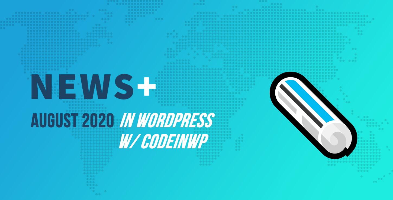 August 2020 WordPress News w/ CodeinWP