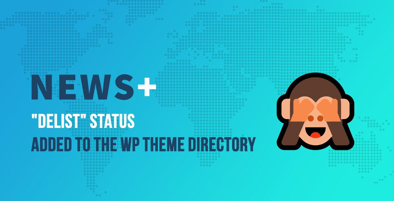 """Delist"" Status Added to WordPress Theme Directory"