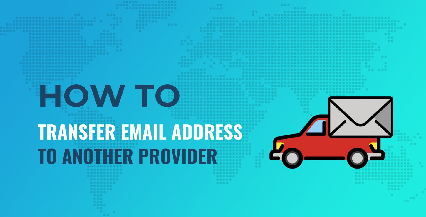 How to transfer email address to another provider