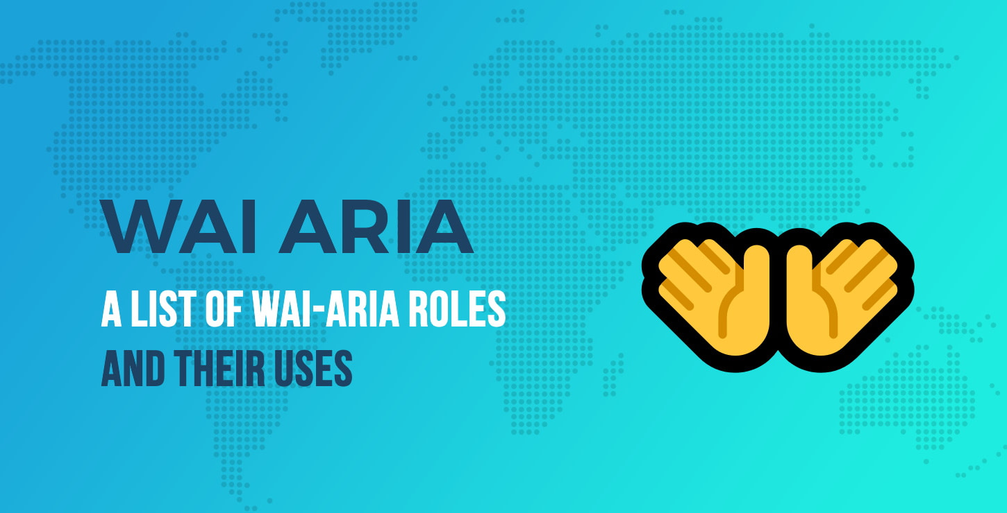 WAI ARIA Roles and Their Uses