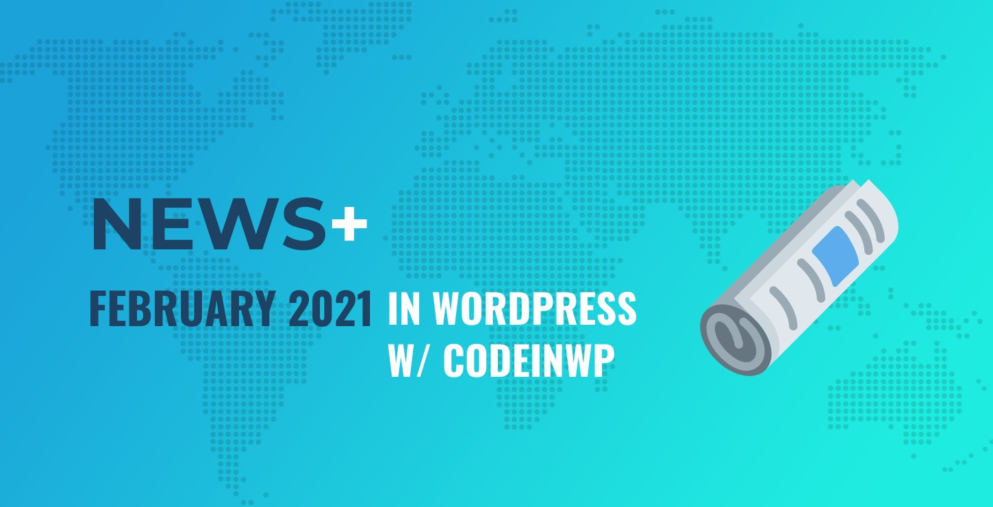Gutenberg 9.8 Released, What's DevKinsta, Blank Canvas Theme Is Out - February 2021 WordPress News w/ CodeinWP