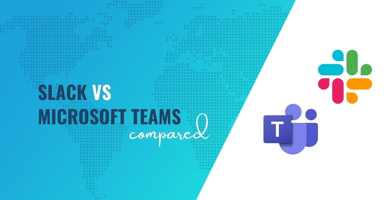 Slack vs Microsoft Teams