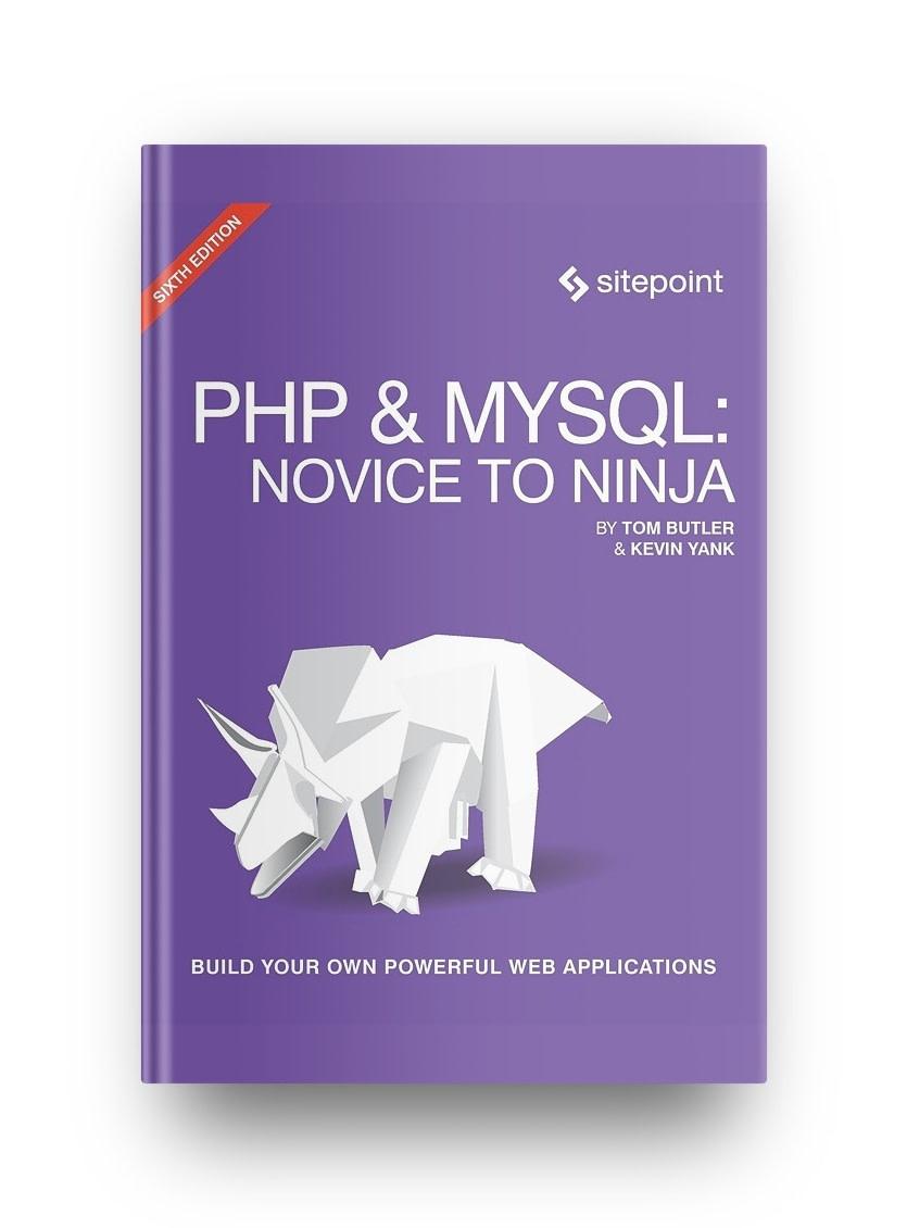 PHP and MySQL: From novice to ninja