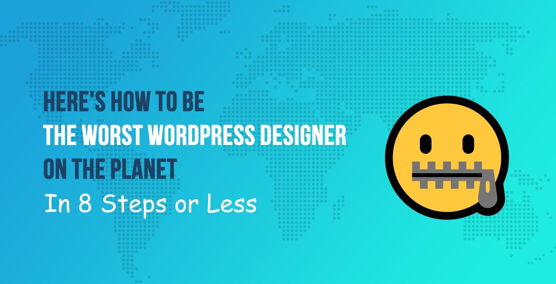 worst WordPress designer