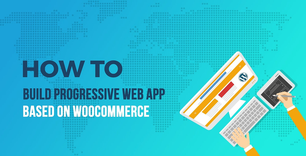 Progressive Web App on WordPress and WooCommerce