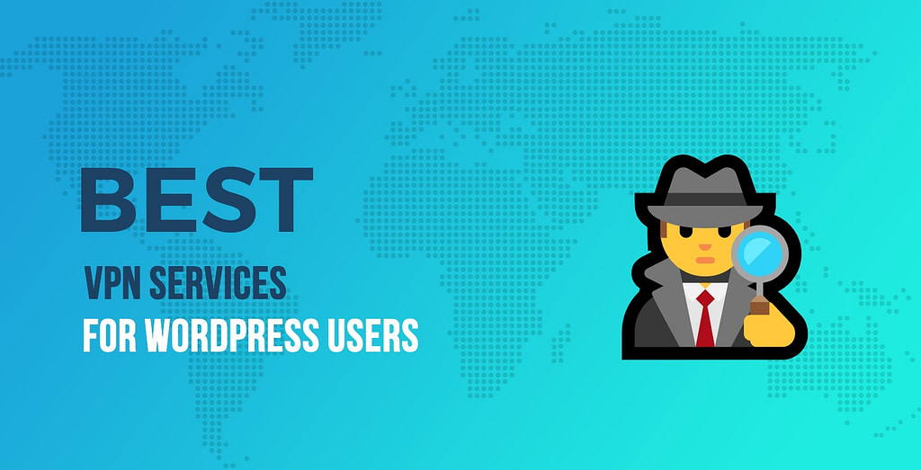 best VPN services for WordPress users
