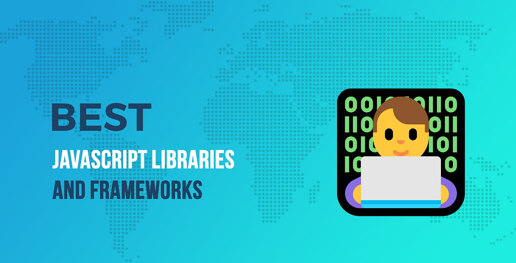 Best JavaScript Libraries and Frameworks