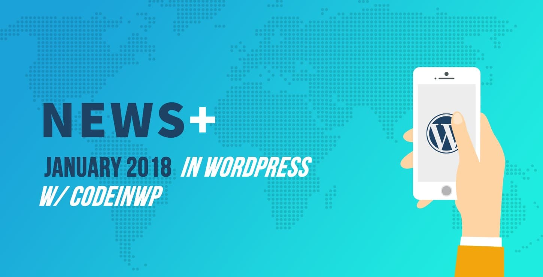 January 2018 WordPress News