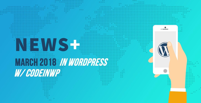 March 2018 WordPress News