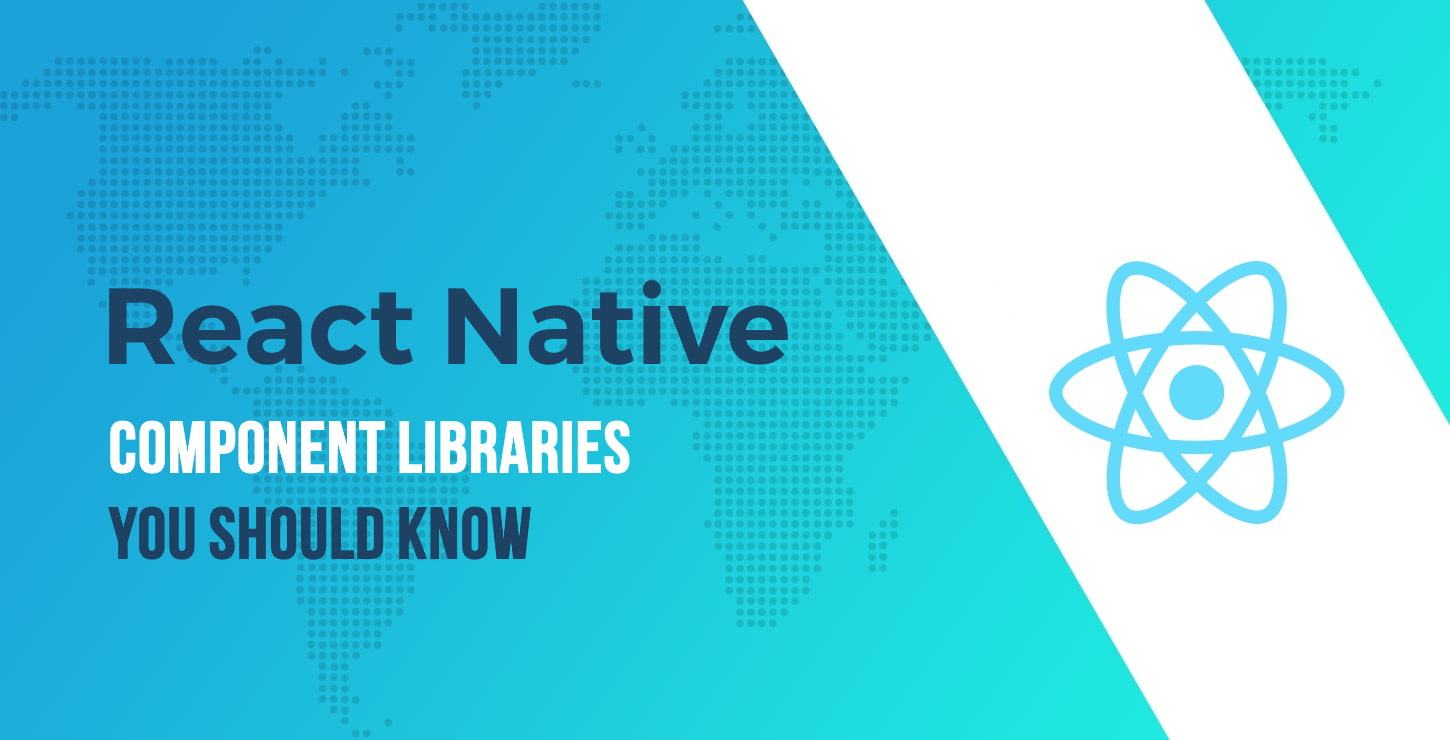 React Native Component Libraries You Should Know
