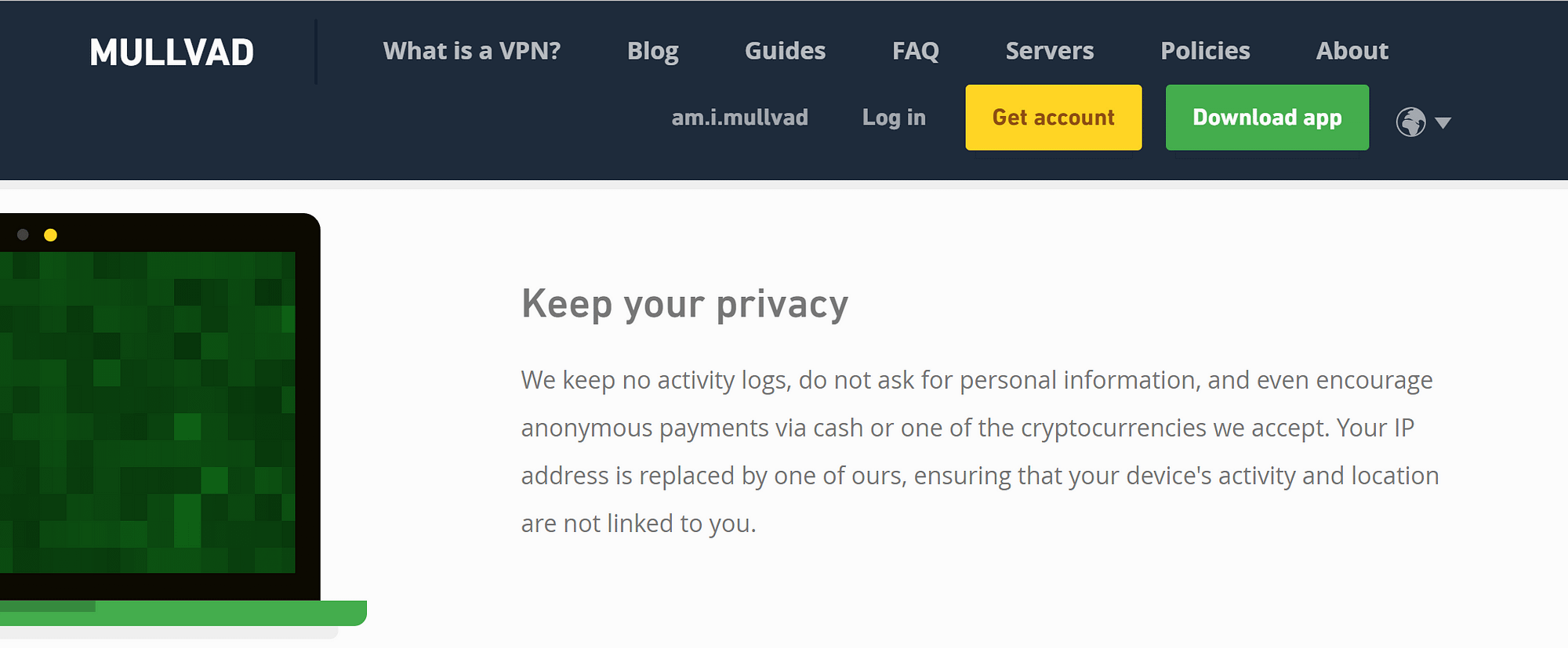 It might cost more, but you want a VPN with a no log policy