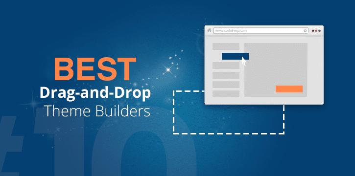 Best Drag-and-Drop WordPress Theme Builders