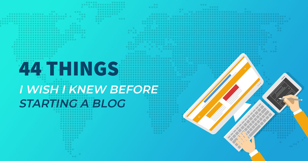44 things I whis I knew before starting a blog