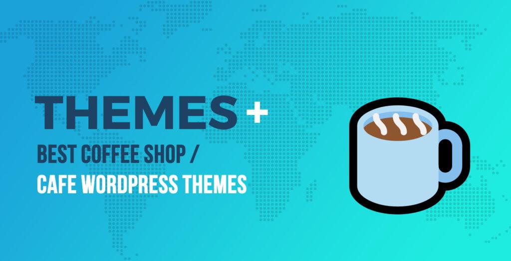 Best Coffee Shop / Cafe WordPress Themes