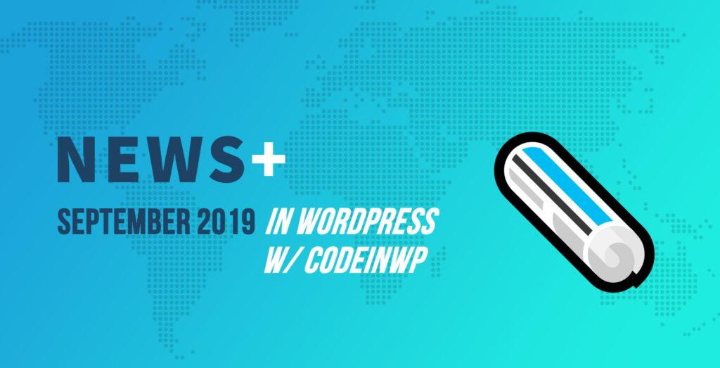 Automattic Acquires Tumblr, Trusted Authors Program Cancelled, Auto-Updates Debate - September 2019 WordPress News w/ CodeinWP