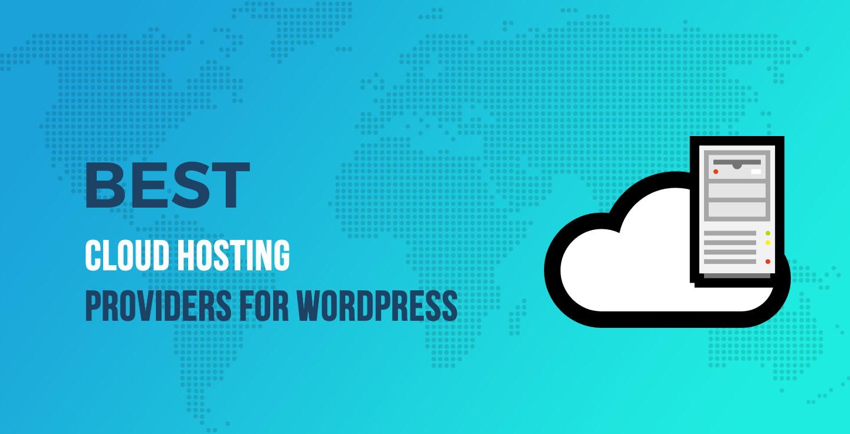 Best Cloud Hosting Providers for WordPress