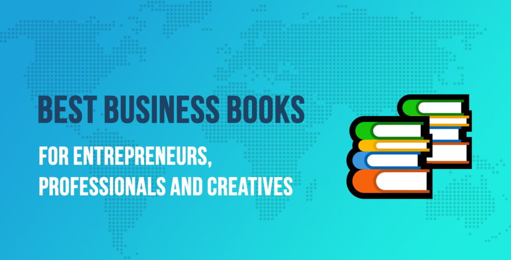Best Business Books for Entrepreneurs, Professionals and Creatives