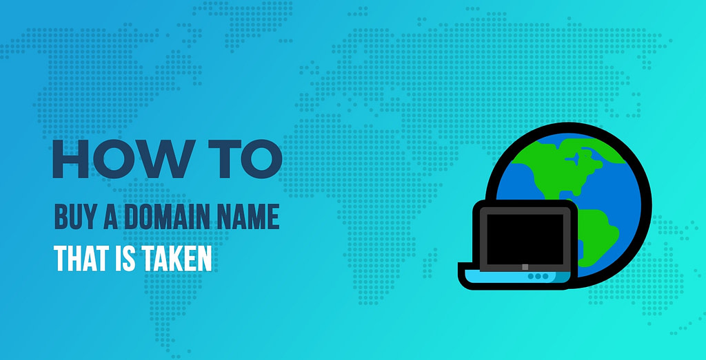 How to Buy a Domain That Is Taken