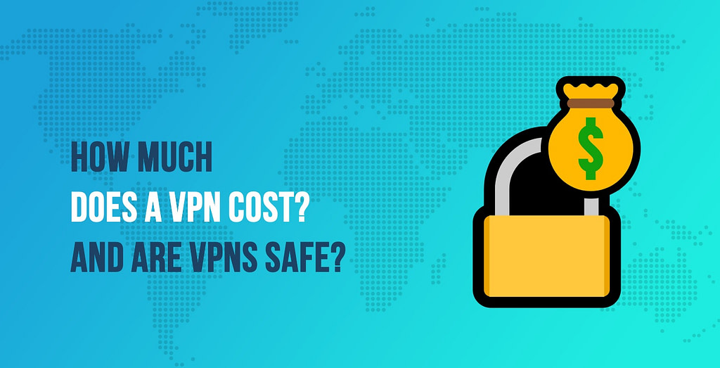 How Much Does a VPN Cost
