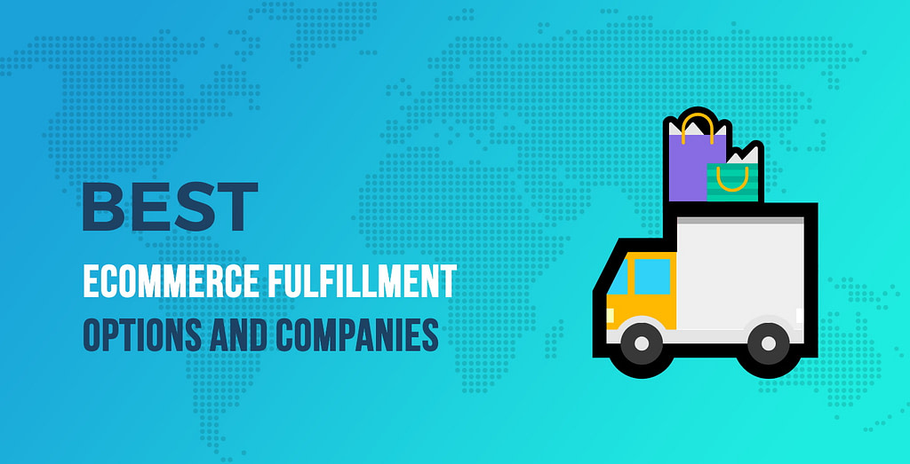 Best eCommerce Fulfillment Options and Companies