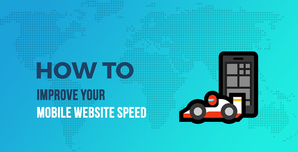 Mobile Website Speed Test Didn't Go Well? Here Are 10 Ways to Improve Mobile Page Speed
