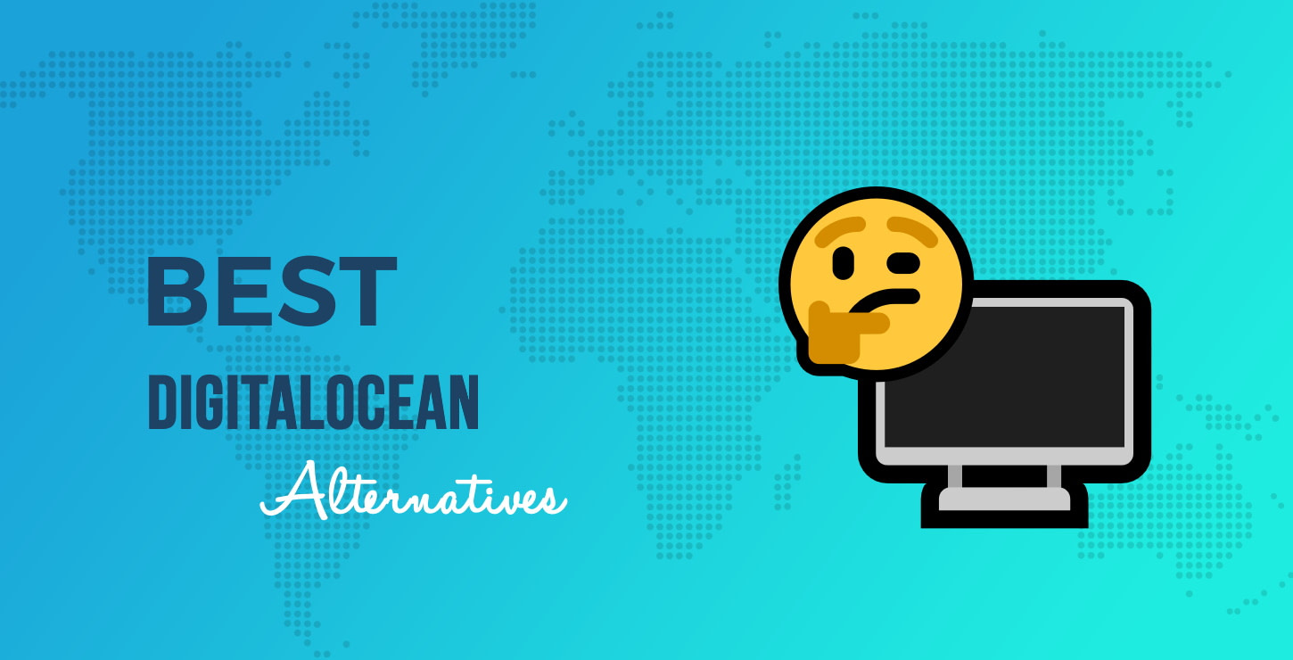 Best DigitalOcean Alternatives