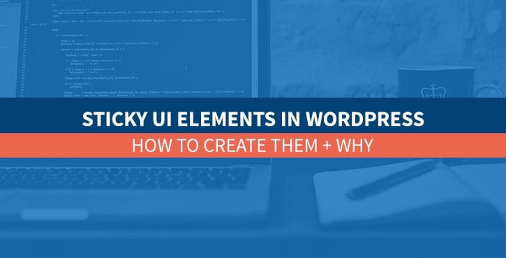 Sticky UI Elements in WordPress