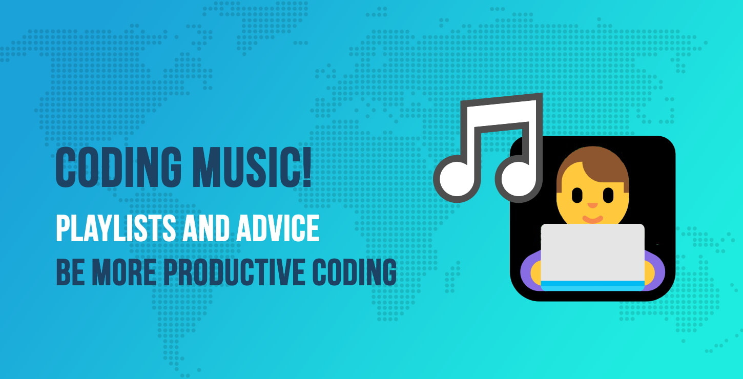 Coding Music! Playlists and Advice to Be More Productive When Coding at Home