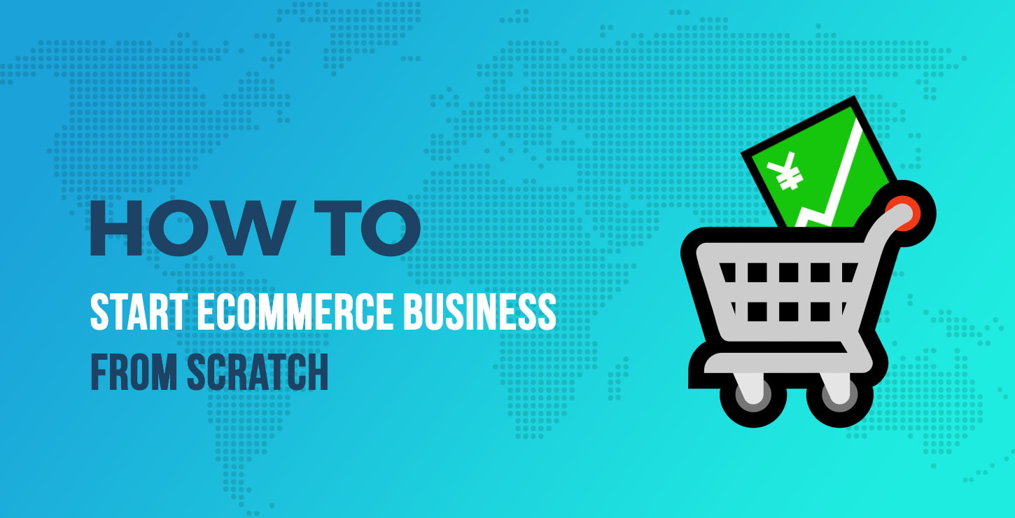 How to start eCommerce business from scratch